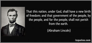 That this nation, under God, shall have a new birth of freedom; and ...