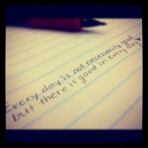 True quote. Enjoy every day(: