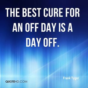 quotes about days off