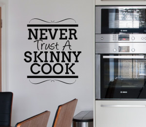 ... STICKER NEVER TRUST A SKINNY COOK QUOTE WALL STICKERS FUNNY DECALS