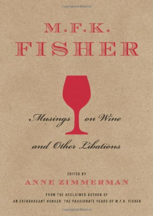 fisher musings on wine and other libations by m f k fisher buy ...