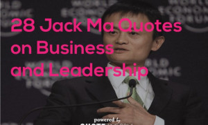 29 Jack Ma Quotes About Business and Leadership