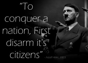 """Did Hitler Say """"To Conquer a Nation, First Disarm its Citizens""""?"""