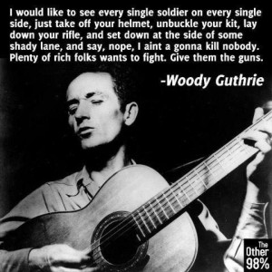 The Powerful Woody Guthrie Quote We Wish Everybody Would Read