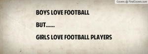 Boys Like Football And Girls Players Funny Quote