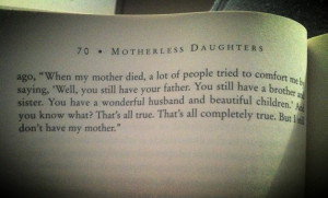 Motherless Daughters. The pain is excruciating, all consuming, wholly ...