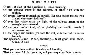 """aseaofquotes:Walt Whitman, """"O Me! O Life!"""""""
