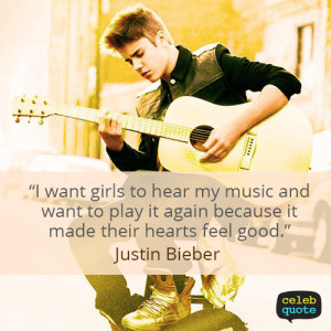 Justin Bieber Quote (About love, music)