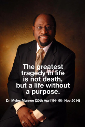Leadership & Relationship Quotes By Dr. Myles Munroe - My Lessons From ...