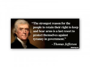 Thomas Jefferson Right To Bear Arms Quote Liberty Second Amendment