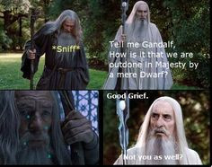 NO WAI. I am with Saruman in this one... Thorin's majesty will never ...