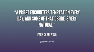 quote-Park-Chan-wook-a-priest-encounters-temptation-every-day-and ...