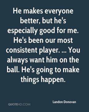 Landon Donovan - He makes everyone better, but he's especially good ...