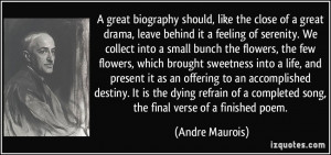 great biography should, like the close of a great drama, leave behind ...