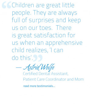 """Pediatric Dentist Quotes . GREAT QUOTES. """"A child should be seen by ..."""