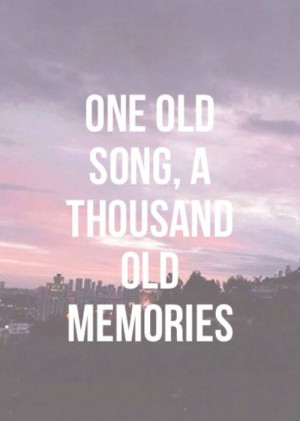 memories, old, quotes, song, thousand
