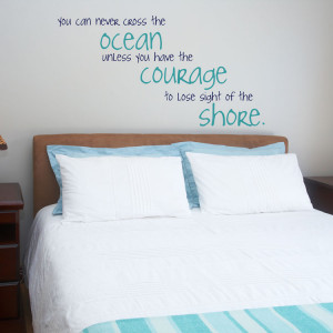 Home » Quotes » You Can Never Cross the Ocean... - Wall Decals