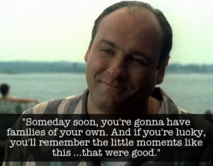 . The Sopranos is my favourite show and Tony was an amazing character ...