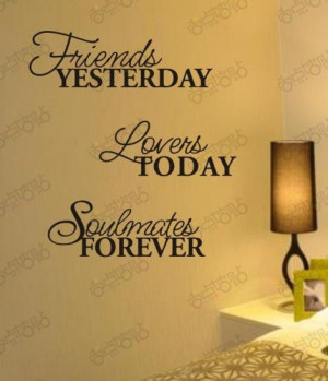Friends Yesterday Lovers Today Soulmate Removable Vinyl Wall Art Words ...