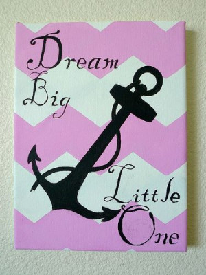"""Canvas painting – Anchor on Pink Chevrons """"Dream Big, Little One ..."""