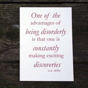 Advantages of Being Disorderly /// AA Milne quote by WrenPapers