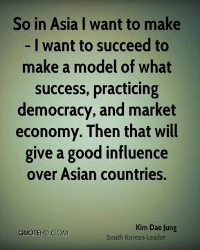 kim-dae-jung-kim-dae-jung-so-in-asia-i-want-to-make-i-want-to-succeed ...
