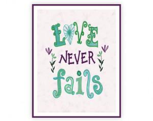 Printable Love Quotes - Love Never Fails, 1 Corinthians 13, Bible ...