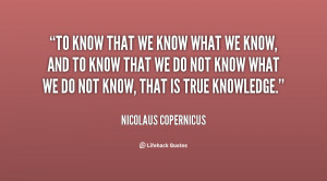 Nicolaus Copernicus to Know What We Do Not Know