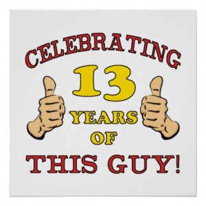 Funny 13th Birthday For Boys Posters