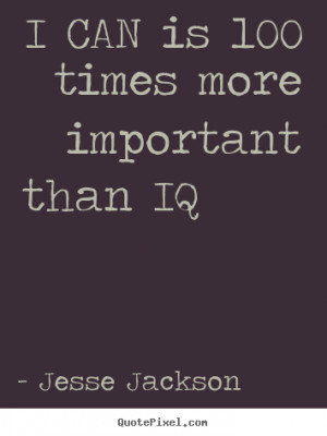 top motivational quote from jesse jackson make your own quote picture