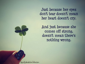 ... just because she comes off strong, doesn't mean there's nothing wrong