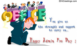 ... you. Send this Administrative Professionals Day® - The entire world