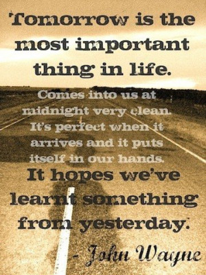 John wayne quotes sayings tomorrow inspiring best quote