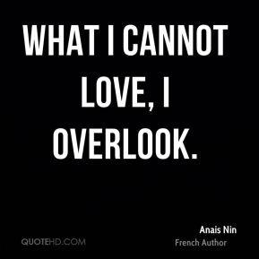 Anais Nin What Cannot Love