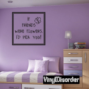 If friends were flowers id pick you Butterfly Family and Friends Vinyl ...