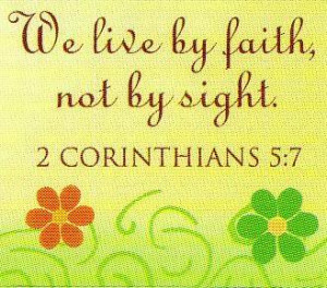 We Live by Faith not by sight – Blessings Quote