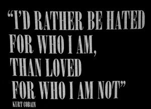 ... text kurt cobain honest who i am hated loved who i am not fake people