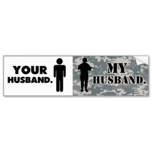 Missing My Army Husband Quotes Your husband, my husband
