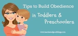 Tips to Build Obedience in Toddlers & Preschoolers