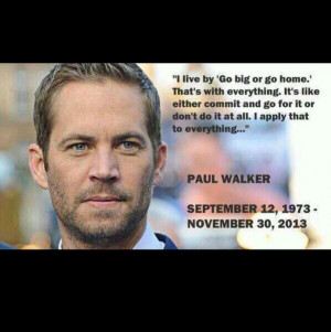 Paul Walker quotes. Such an inspiration. My favorite actor. Cannot ...