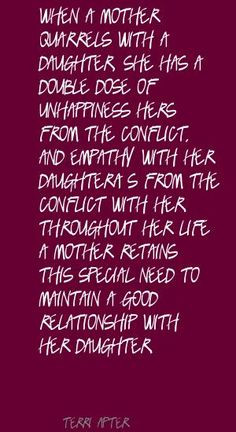 Terri Apter When a mother quarrels with a daughter, Quote More