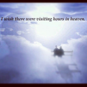 ... believe in heaven... but I will if that's what it takes to see you
