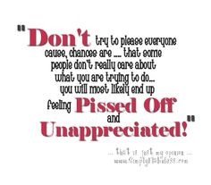 ... Quotes Stuff, Quotes Thrown, Feeling Unappreciated, Interesting Quotes