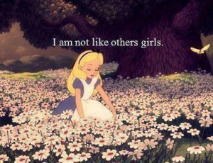 am not like other girls.