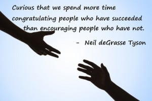 Curious that we spend more time congratulating people who have ...