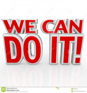 The words We Can Do It in red 3d letters to symbolize confidence and a ...