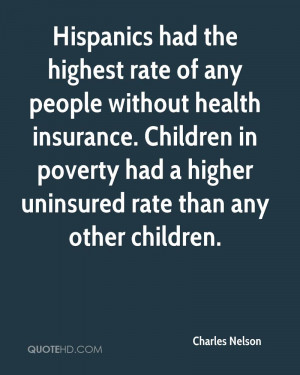 Hispanics had the highest rate of any people without health insurance ...