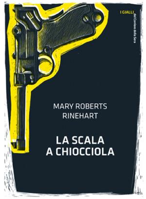 La scala a chiocciola ~ Mary Roberts Rinehart