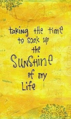 Sun Quotes And Sayings Life quotes, inspiration, soak