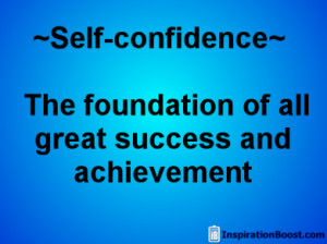 determines how successful you will be is your self confidence and self ...